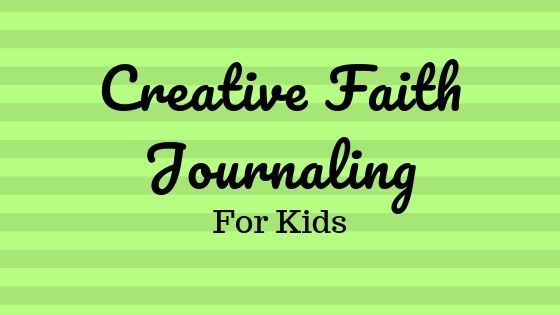Creative Faith Journaling for Kids